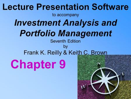 Lecture Presentation Software to accompany Investment Analysis and Portfolio Management Seventh Edition by Frank K. Reilly & Keith C. Brown Chapter.