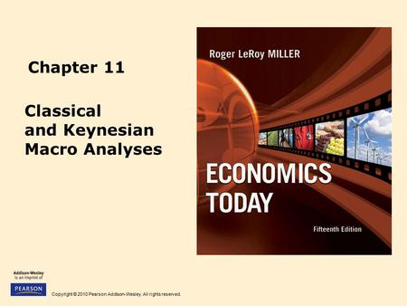 Copyright © 2010 Pearson Addison-Wesley. All rights reserved. Chapter 11 Classical and Keynesian Macro Analyses.