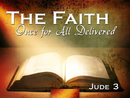 """The faith"" is an objective body of truth (cf. Acts 6:7) ""The faith"" is an objective body of truth (cf. Acts 6:7) –Distinctive from one's subjective belief."