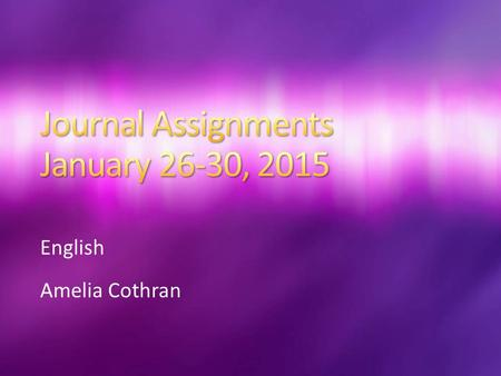 Journal Assignments January 26-30, 2015