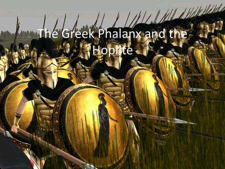 The Greek Phalanx and the Hoplite. Chigi Vase, 650 BCE.