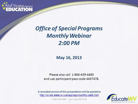 Office of Special Programs Monthly Webinar 2:00 PM 1 A recorded version of this presentation will be posted to