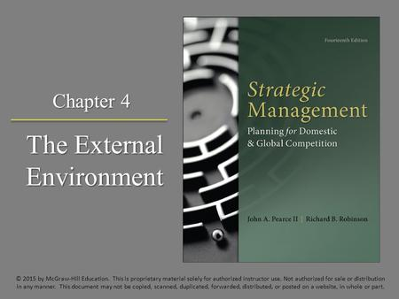 The External Environment Chapter 4 © 2015 by McGraw-Hill Education. This is proprietary material solely for authorized instructor use. Not authorized for.