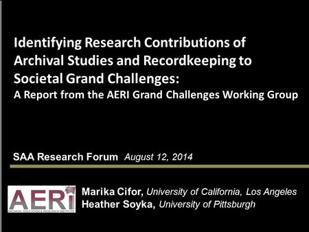 Identifying Research Contributions of Archival Studies and Recordkeeping to Societal Grand Challenges: A Report from the AERI Grand Challenges Working.
