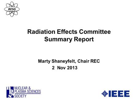Radiation Effects Committee Summary Report Marty Shaneyfelt, Chair REC 2 Nov 2013.