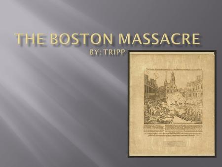  The Boston Massacre happened because the British brought over troops and the British also raised taxes.  The colonists started to throw snowballs,