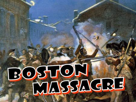 BOSTON MASSACRE.
