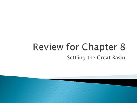 Settling the Great Basin.  Take out your packet and spend 15 minutes working on incomplete items.  Staple your packet.  Study Guide  Cause and Effect,