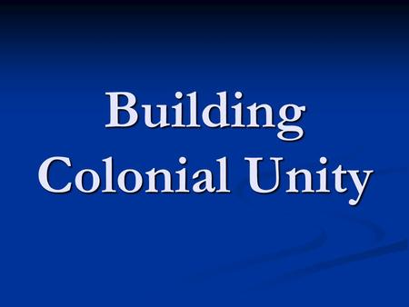 Building Colonial Unity. The Seizing of The Liberty The colonists were outraged when the British seized a ship owned by John Hancock called The Liberty.