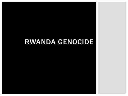 RWANDA GENOCIDE.  The problems of Africa should NOT concern Americans  The United States should take an active role in helping the people of Africa.