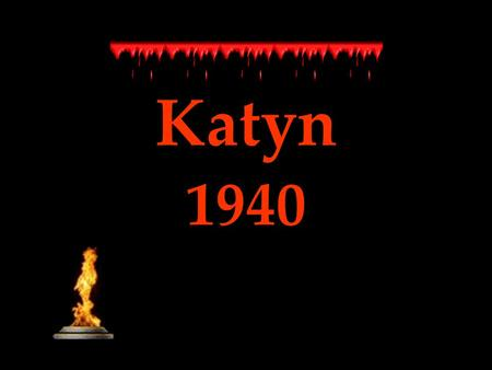 Katyn 1940 Dedicated in Honor and Memory Golgotha Of the East Dedicated to The Martyrdom of the Poles, Who gave their lives For The Fatherland - Hostages.