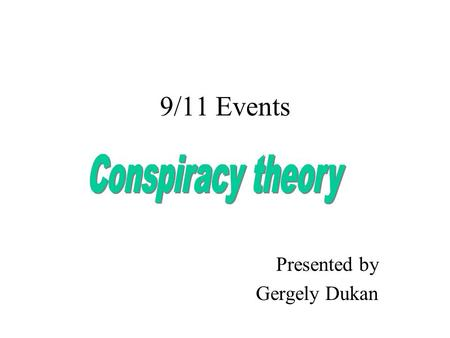 9/11 Events Presented by Gergely Dukan. CNN manipulates people The story: terrorist attacked WTC and Pentagon My point: the attack was an American interest.
