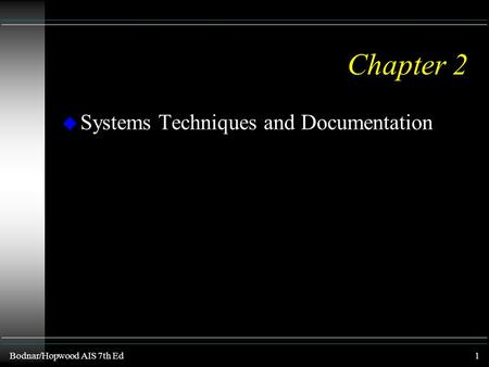 Chapter 2 Systems Techniques and Documentation.