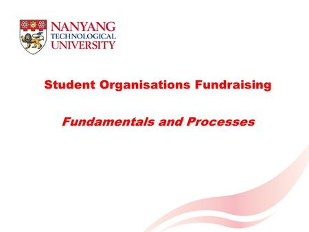Student Organisations Fundraising Fundamentals and Processes.
