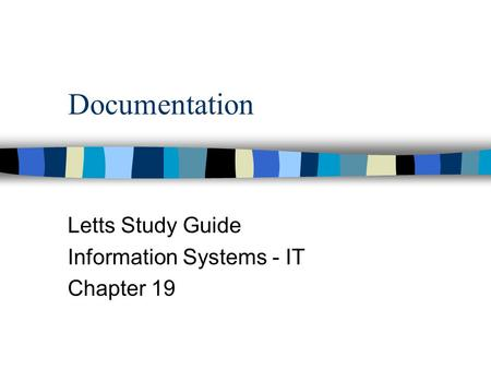 Documentation Letts Study Guide Information Systems - IT Chapter 19.