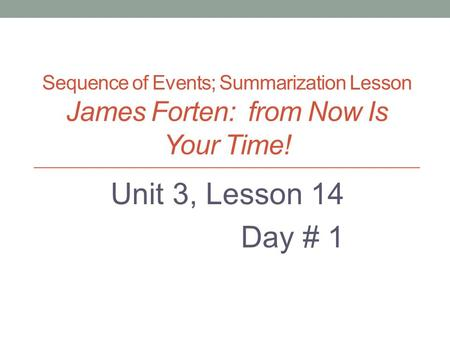 Unit 3, Lesson 14 Day # 1 Created by: M. Christoff,