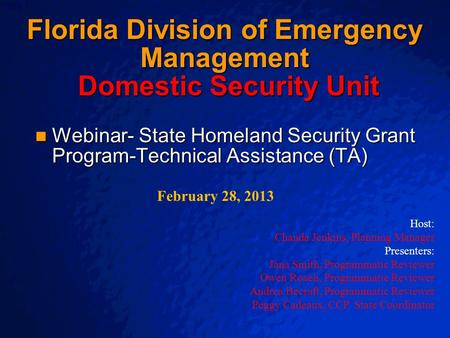 © 2003 By Default! A Free sample background from www.awesomebackgrounds.com Slide 1 Florida Division of Emergency Management Domestic Security Unit Webinar-