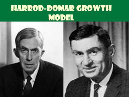 Harrod-Domar Growth Model JOIN KHALID AZIZ  ECONOMICS OF ICMAP, ICAP, MA-ECONOMICS, B.COM.  FINANCIAL ACCOUNTING OF ICMAP STAGE 1,3,4 ICAP MODULE B,