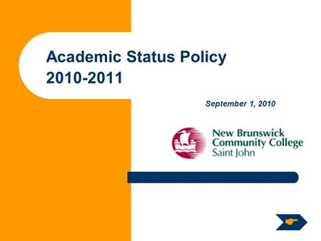 Academic Status Policy 2010-2011 September 1, 2010 