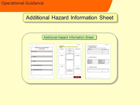 Operational Guidance Additional Hazard Information Sheet.