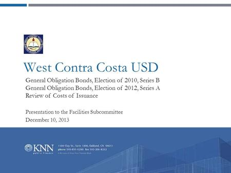 West Contra Costa USD General Obligation Bonds, Election of 2010, Series B General Obligation Bonds, Election of 2012, Series A Review of Costs of Issuance.