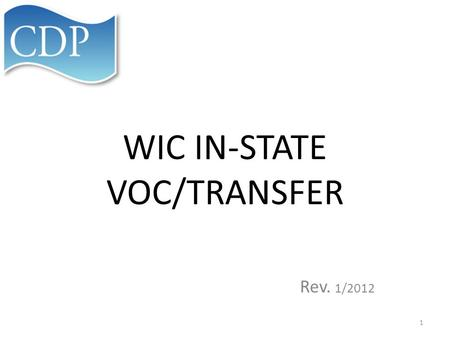 WIC IN-STATE VOC/TRANSFER Rev. 1/2012 1. Introduction This PowerPoint presents steps for transferring WIC patients from one Kentucky clinic to another.
