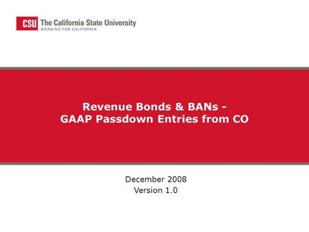 Revenue Bonds & BANs - GAAP Passdown Entries from CO December 2008 Version 1.0.