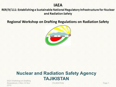 IAEA RER/9/111: Establishing a Sustainable National Regulatory Infrastructure for Nuclear and Radiation Safety Regional Workshop on Drafting Regulations.