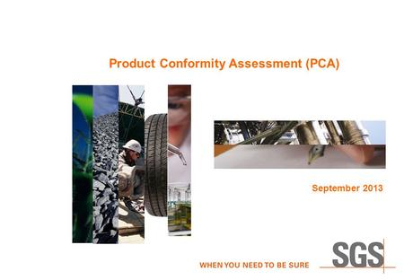 Product Conformity Assessment (PCA) September 2013.