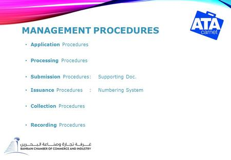 MANAGEMENT PROCEDURES Application Procedures Processing Procedures Submission Procedures: Supporting Doc. Issuance Procedures: Numbering System Collection.