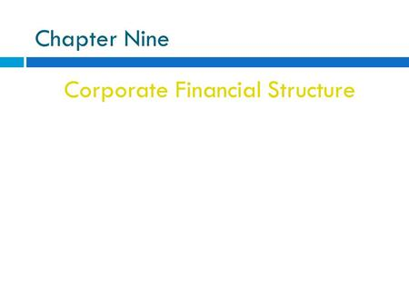 Chapter Nine Corporate Financial Structure. Corporate Finances: Key Terms  Security: a share, participation, or other interest in property or an enterprise.