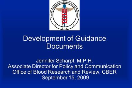 Development of Guidance Documents Jennifer Scharpf, M. P. H
