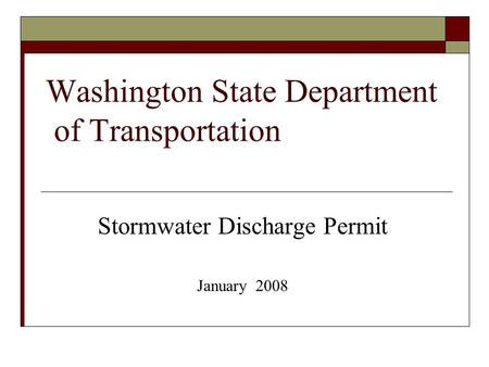 Washington State Department of Transportation Stormwater Discharge Permit January 2008.