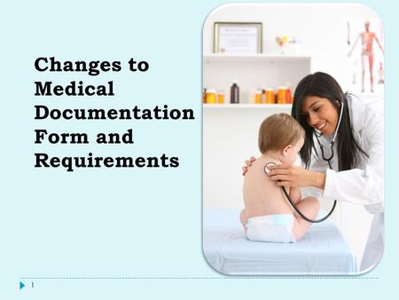 Changes to Medical Documentation Form and Requirements 1.