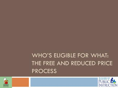 WHO'S ELIGIBLE FOR WHAT: THE FREE AND REDUCED PRICE PROCESS.