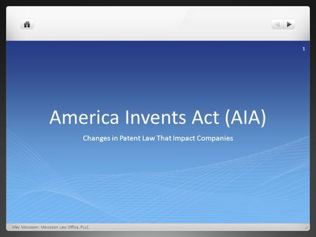 America Invents Act (AIA) Changes in Patent Law That Impact Companies May Mowzoon: Mowzoon Law Office, PLLC 1.
