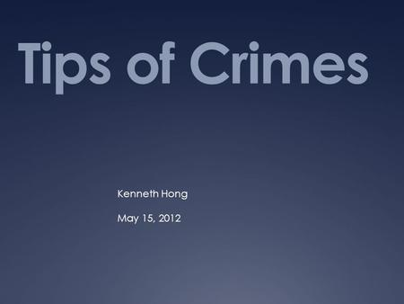 Tips of Crimes Kenneth Hong May 15, 2012. Entry Task  What amendment does the concept of reasonable articulable suspicion draw from?  What two questions.