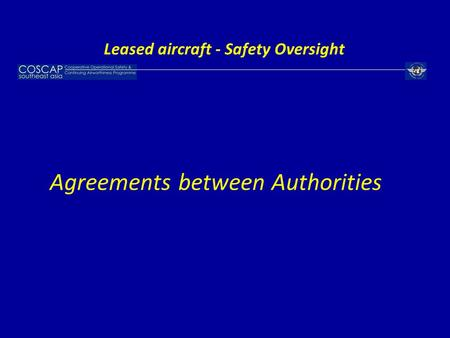 Agreements between Authorities Leased aircraft - Safety Oversight.
