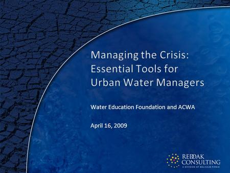 1 Water Education Foundation and ACWA April 16, 2009.