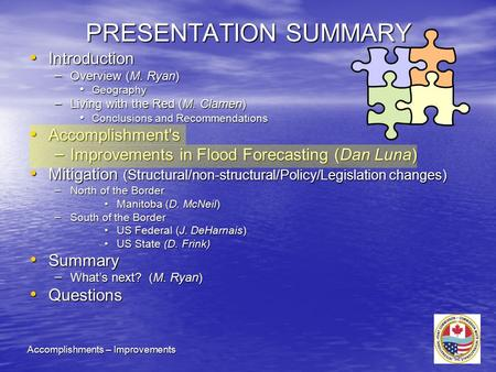 PRESENTATION SUMMARY Introduction Introduction – Overview (M. Ryan) Geography Geography – Living with the Red (M. Clamen) Conclusions and Recommendations.
