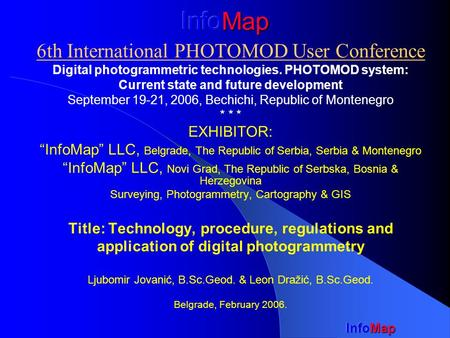 6th International PHOTOMOD User Conference Digital photogrammetric technologies. PHOTOMOD system: Current state and future development September 19-21,