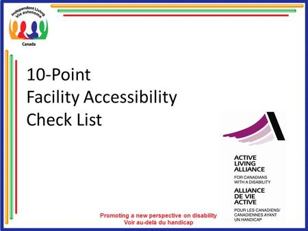10-Point Facility Accessibility Check List. Overview 10-Point Accessibility Check List Overview of how welcoming your facility/site is to a variety of.