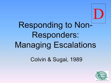 managing and responding to behaviours in Respond to the challenging behaviour once it occurs, using positive behavioural  management techniques designed to: • ensure the safety of the person and.