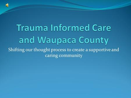 Shifting our thought process to create a supportive and caring community.