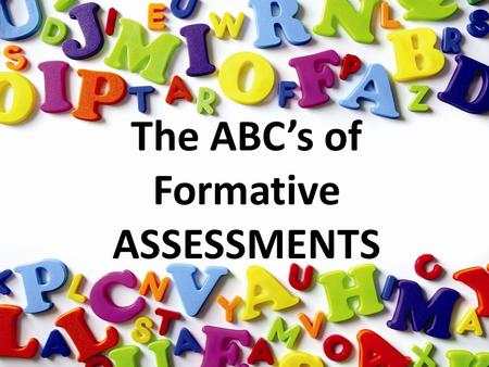 The ABC's of Formative ASSESSMENTS Alphabet Graffiti Anticipatory Guides (pre- and formative) AgreeDisagreeAgreeDisagree 1.Fungi must form spores to.