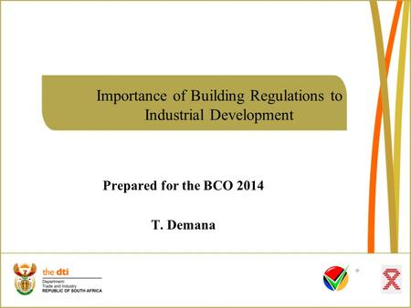 Importance of Building Regulations to Industrial Development Prepared for the BCO 2014 T. Demana.
