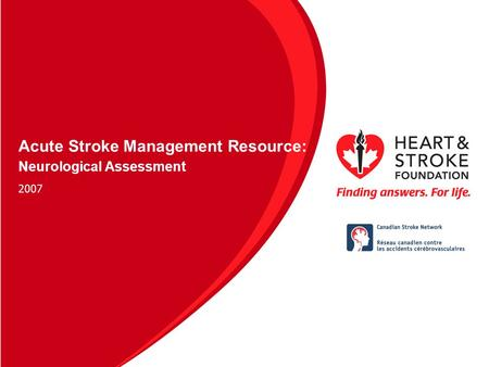 Acute Stroke Management Resource: Neurological Assessment 2007.
