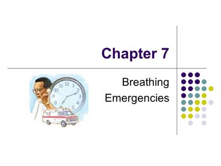 Chapter 7 Breathing Emergencies. Breathing Process By breathing, oxygen is transferred to the blood Blood transports oxygen to brain, other organs, muscles.