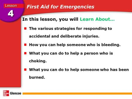 First Aid for Emergencies In this lesson, you will Learn About… The various strategies for responding to accidental and deliberate injuries. How you can.