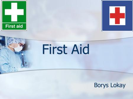First Aid Borys Lokay. Road accidents Natural disasters Plane accidentsTrain accidents Earth quakes.